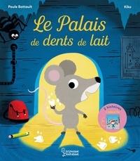 Paule Battault et  Kiko - Le palais des dents de lait - Les sourires à trous.
