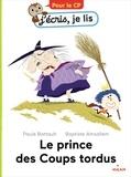 Paule Battault et Baptiste Amsallem - Le prince des coups tordus.