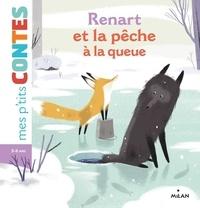 Paule Battault - Renart et la pêche à la queue.