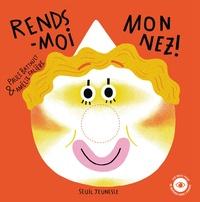 Paule Battault et Amélie Falière - Rends-moi mon nez !.