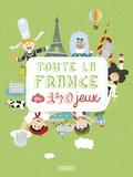 Paule Battault et Camille Moreau - Toute la France en 140 jeux.