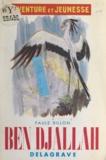 Paule Billon et Marie Marion - Ben Djallah - Ou Les batailles de l'oiseau du sort.