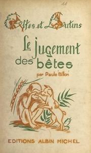Paule Billon et Jean Olin - Le jugement des bêtes.