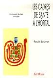 Paule Bourret - Les cadres de santé à l'hopital - Un travail de lien invisible.