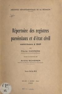 Paule Carrère et André Scherer - Répertoire des registres paroissiaux et d'état civil antérieurs à 1849.