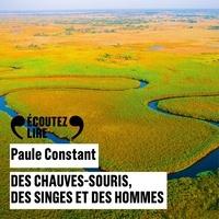 Paule Constant et Marie-Christine Barrault - Des chauves-souris, des singes et des hommes.