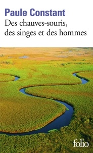 Paule Constant - Des chauves-souris, des singes et des hommes.