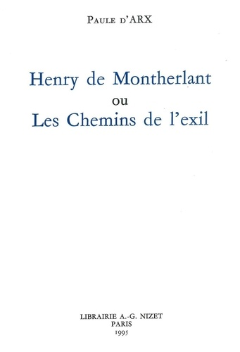 Paule D'arx - Henry de Montherlant ou les chemins de l'exil.