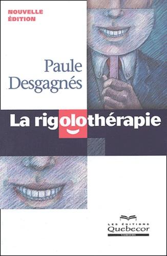 Paule Desgagnés - La rigolothérapie.