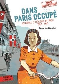 Paule Du Bouchet - Dans Paris occupé - Journal d'Hélène Pitrou, 1940-1945.
