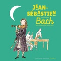 Paule Du Bouchet et Charlotte Voake - Jean-Sébastien Bach. 1 CD audio