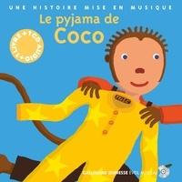 Paule Du Bouchet et Xavier Frehring - Le pyjama de Coco. 1 CD audio
