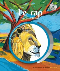 Paule Du Bouchet et Laurent Corvaisier - Le rap - Tom'bé et le lion. 1 CD audio