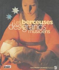 Paule Du Bouchet - Les berceuses des grands musiciens - Les vingt plus belles berceuses du grand répertoire classique. 1 CD audio