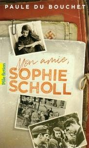Téléchargements de manuels pour kindle Mon amie, Sophie Scholl par Paule Du Bouchet 9782075080767 iBook in French