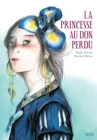 Paule Ferrier et Xavière Devos - La princesse au don perdu.