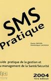 Paule Geiger et Dominique Lacroix - SMS pratique - Guide pratique de la gestion du management et de la Santé-Sécurité.