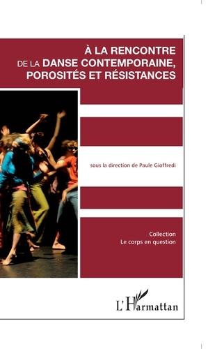 A la' rencontre de la danse contemporaine, porosités et résistances