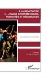 Paule Gioffredi - A la' rencontre de la danse contemporaine, porosités et résistances.