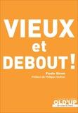 Paule Giron - Vieux et debout !.