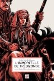Paule Henry Bordeaux - L'immortelle de Trébizonde.