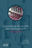 Paule Jacqmain et Philippe Lévêque - L'assurance de qualité des médicaments - Hier et aujourd'hui.