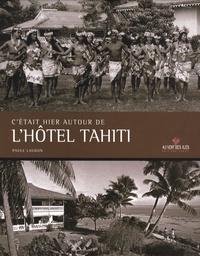 Paule Laudon - C'était hier autour de l'Hôtel Tahiti.