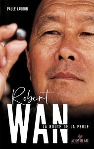 Paule Laudon - Robert Wan - La route de la perle.