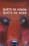 Paule Lebrun et Gordon Robertson - Quête de vision, quête de sens - Un grand rite de passage amérindien.