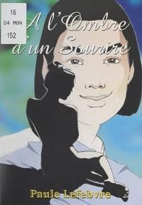 Paule Lefebvre - À l'ombre d'un sourire - Silhouettes.