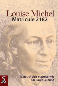 Paule Lejeune - Louise Michel - Matricule 2182.