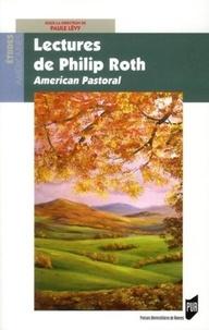 Paule Lévy - Lectures de Philip Roth - American Pastoral.