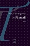 Paule Marie Duquesnoy - Le fil subtil.