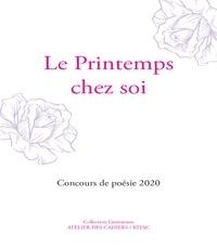Paule-Marie Duquesnoy et Stéphane François - Le Printemps chez soi - Concours de poésie 2020 Atelier des Cahiers / KITAC.