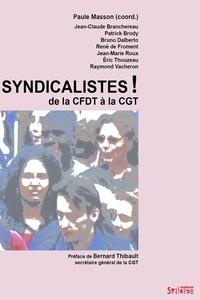 Paule Masson - Syndicalistes ! - De la CFDT à la CGT.