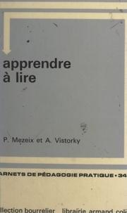 Paule Mezeix et André Vistorky - Apprendre à lire.