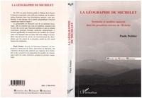 Paule Petitier - La géographie de Michelet - Territoire et modèles naturels dans les premières oeuvres de Michelet.