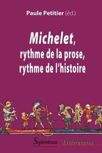 Paule Petitier - Michelet, rythme de la prose, rythme de l'histoire.