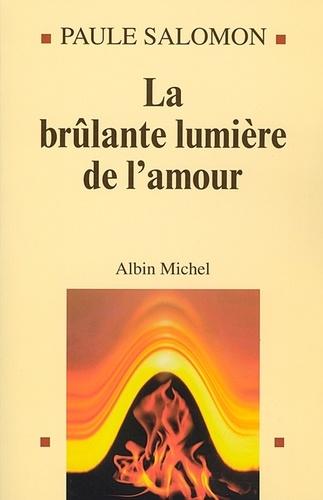 La Brûlante Lumière de l'amour - Format ePub - 9782226236531 - 13,99 €
