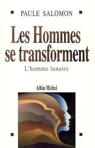 Paule Salomon - Les Hommes se transforment - L'homme lunaire.