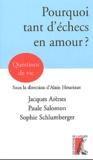 Paule Salomon et Sophie Schlumberger - Pourquoi tant d'échecs en amour ?.