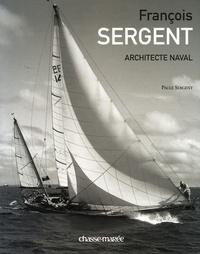 Paule Sergent - François Sergent - Architecte naval.