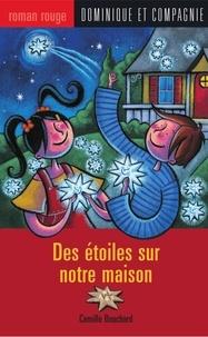 Paule Thibault et Camille Bouchard - Des étoiles sur notre maison.
