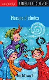Paule Thibault et Camille Bouchard - Flocons d'étoiles.