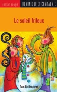 Paule Thibault et Camille Bouchard - Le soleil frileux.