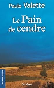 Paule Valette - Le pain de cendre.