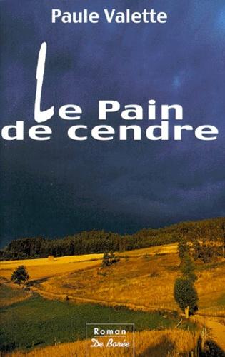 Paule Valette - Pain de cendr.
