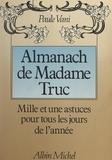 Paule Vani - Almanach de Madame Truc - Mille et une astuces pour tous les jours de l'année.