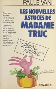 Paule Vani - Les nouvelles astuces de Madame Truc.
