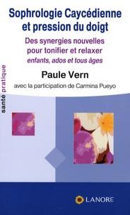 Paule Vern - Sophrologie Caycédienne et pression du doigt - Des synergies nouvelles pour relaxer et tonifier, enfants, ados, tous âges.